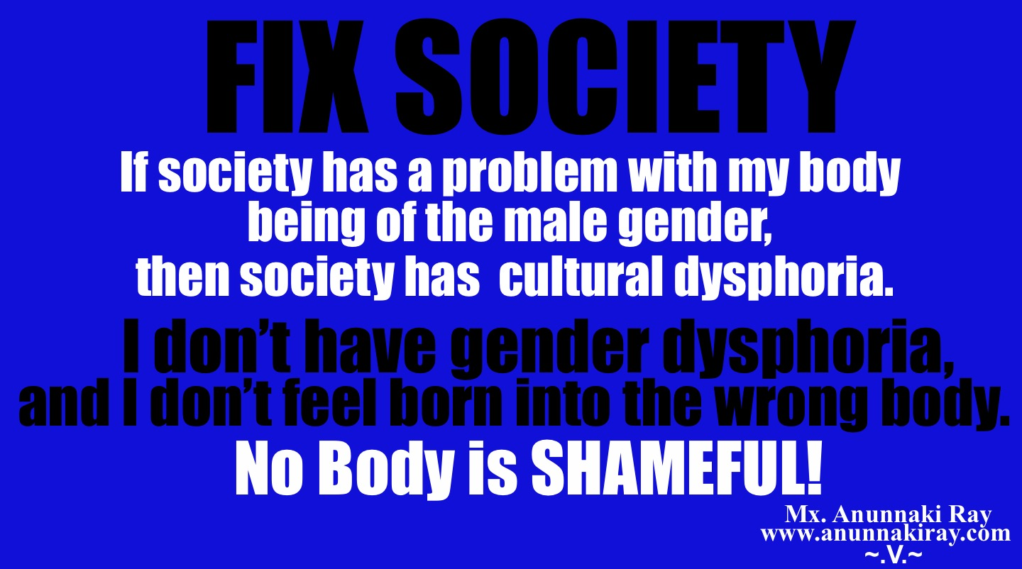 Fix Society I don't have gender dysphoria