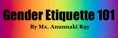Gender Etiquette 101
