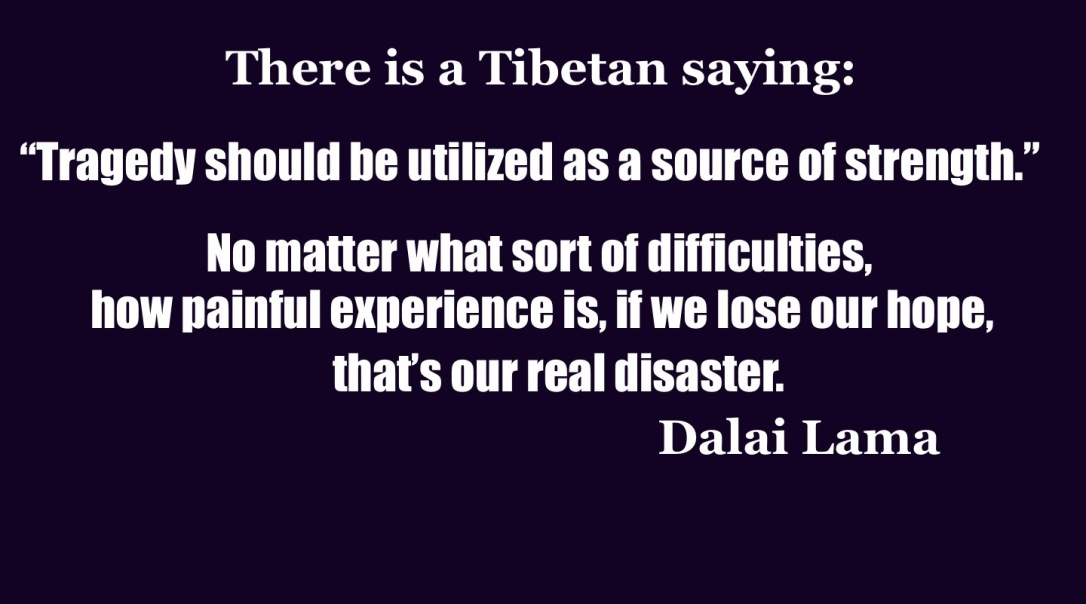 Tibetan Saying Tragedy Should Be...