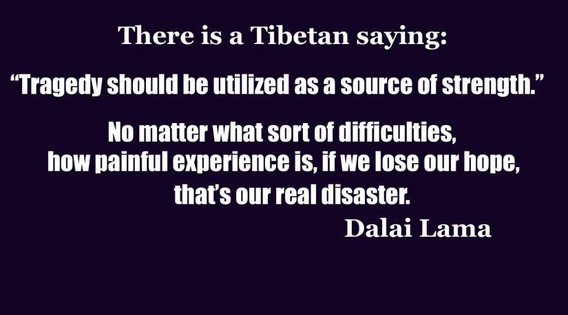 Tibetan Saying Tragedy Should Be...