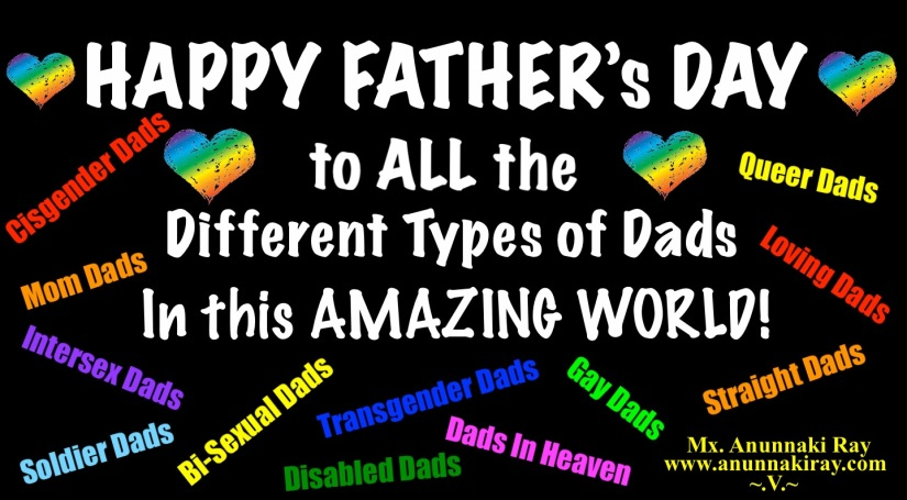 HAPPY FATHER's Day To all the different types of dads in the world1