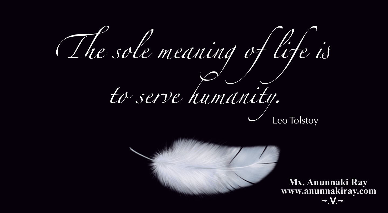 The Sole Meaning of Life:Leo Tolstoy - Mx. Anunnaki Ray ...