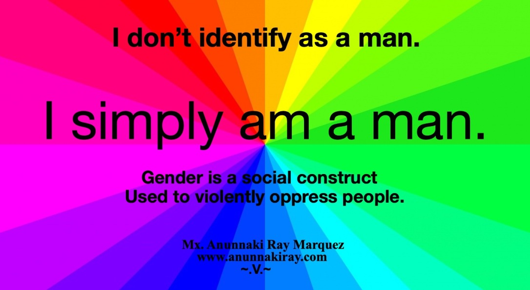 i don't identify as a man, i am a man