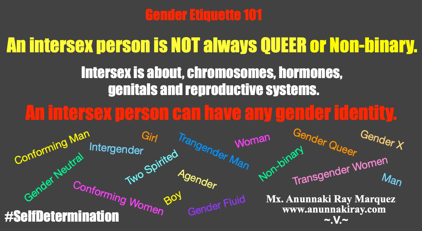 An Intersex Person can have any gender identity