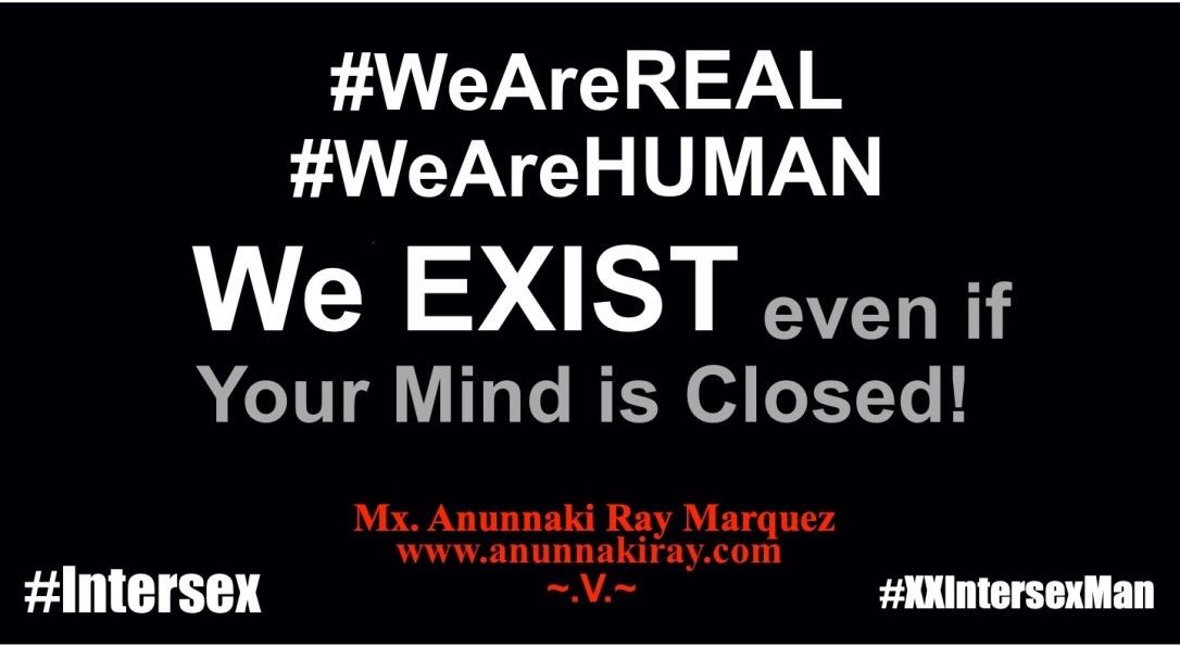 XX Intersex Man We Exist even if your mind is closed!