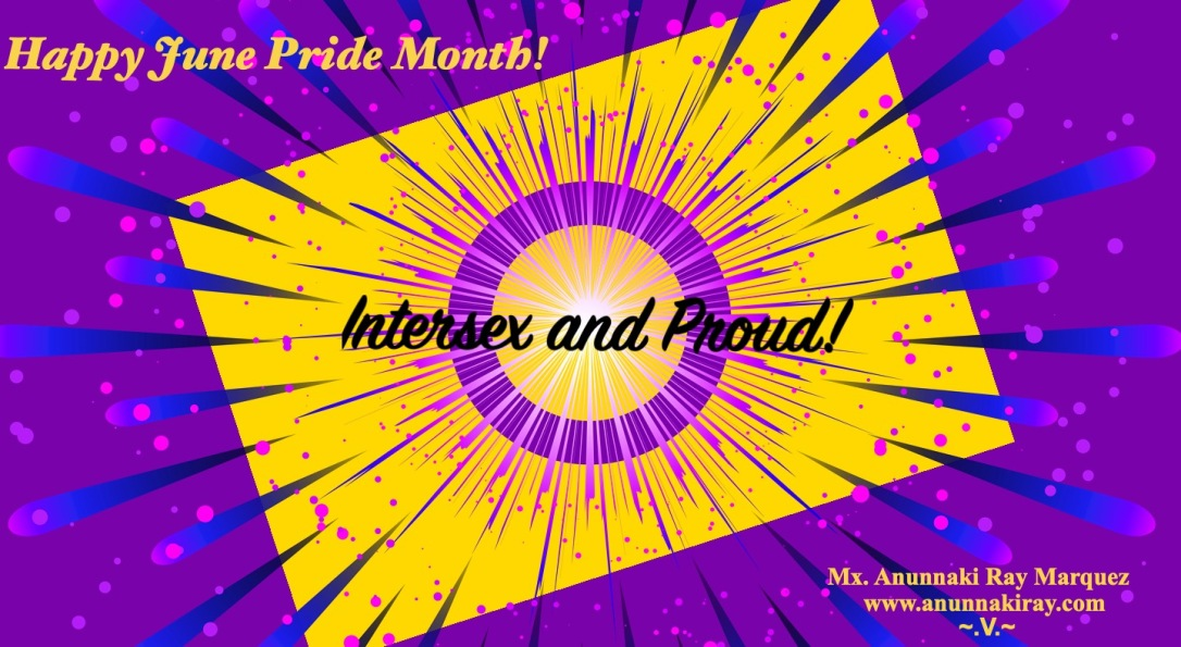 Intersex and Proud! Happy Pride Month 2019